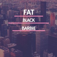Fat Black Barbie